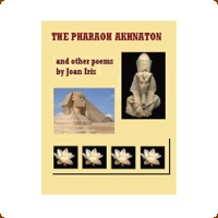 The Pharaoh Akhnatan and other poems by Joan Iris